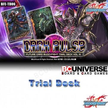 Trial Deck Vol. 6: Dark Pulse - Future Card Buddyfight