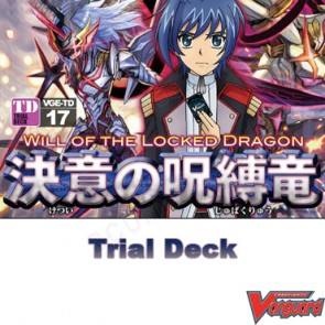 Trial Deck Vol. 17: Will of the Locked Dragon - Cardfight Vanguard